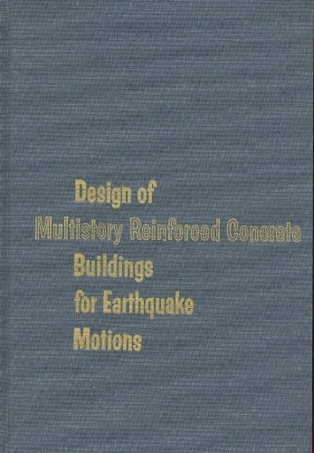 [Multistory Reinforced Concrete : Design of Buildings for Earthquake Motions] (Reinforced Cement Concrete)