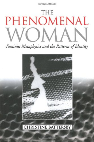 The Phenomenal Woman: Feminist Metaphysics and the Patterns of Identity