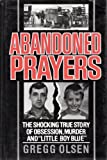 img - for Abandoned Prayers/the Shocking True Story of Obsession, Murder and