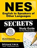 NES English to Speakers of Other Languages Secrets Study Guide : NES Test Review for the National Evaluation Series Tests, NES Exam Secrets Test Prep Team, 1627338276