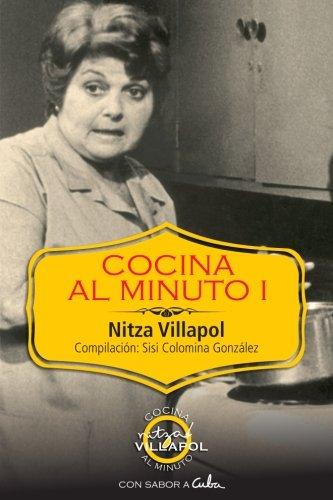 Cocina Al Minuto I Con Sabor A Cuba Volume 1 Spanish Edition