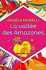 La vallée des Amazones  par Morelli