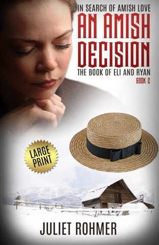 Download An Amish Decision (Large Print): The Book of Eli and Ryan (In Search of Amish Love) pdf