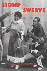 Stomp and Swerve: American Music Gets Hot, 1843–1924 Kindle Edition