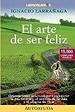 img - for El arte de ser feliz: 15.000 ejemplares vendidos (Spanish Edition) book / textbook / text book