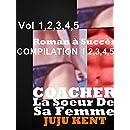 COMPILATION EROTIQUE COACHER LA SOEUR DE SA FEMME: : 5 HISTOIRES Très Chaudes pour adultes (-18),belle soeur,bad boy,tabou (French Edition)