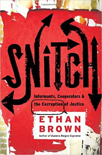 Snitch: Informants, Cooperators, and the Corruption of