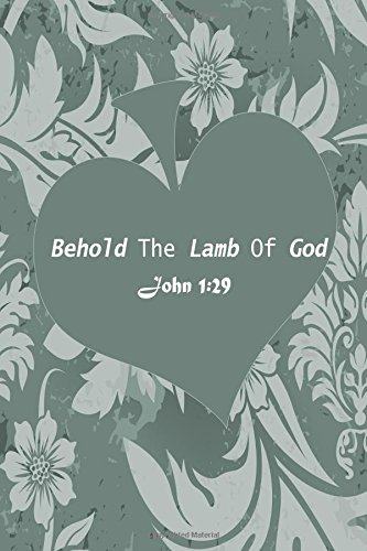 Download John 1:29 Behold The Lamb Of God: Bible Verse Quote Cover Composition Large Christian Gift Journal Notebook To Write In. For Men, Women Boys, Girls & Kids, Paperback (Ruled 6x9 Journals) (Volume 56) pdf epub
