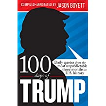 100 Days of Trump: Daily quotes from the most unpredictable three months in U.S. history