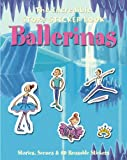 The Incredible Story Sticker Book Ballerinas: Stories, Scenes and 60 Reusable Stickers (Incredible Story Sticker Book): Stories, Scenes and 60 Reusable Stickers (Incredible Story Sticker Book)