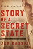 Jan Karski's Story of a Secret State stands as one of the most poignant and inspiring memoirs of World War II and the Holocaust. With elements of a spy thriller, documenting his experiences in the Polish Underground, and as one of the first accounts ...