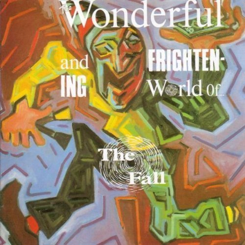 Wonderful & Frightening World of Extra tracks Edition by Fall (1997) Audio CD