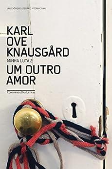 Um outro amor (Minha luta) por [Knausgård, Karl Ove]