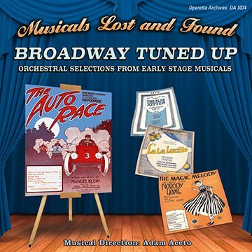 Broadway Tuned Up - Orchestral Selections From Early Stage Musicals