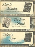 img - for Akin to Murder / The Iron Cobweb / Widow's Mite (Detective Book Club) book / textbook / text book