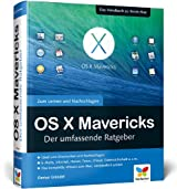 OS X Mavericks: Der umfassende Ratgeber