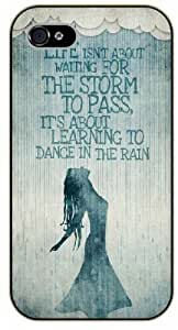 iPhone 5C Life isn't about waiting for the storm to pass, it's about learning to dance in the rain - Black plastic case / Inspirational and motivational life quotes / SURELOCK AUTHENTIC