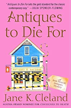 Antiques to Die For (Josie Prescott Antiques Mysteries Book 3) by [Cleland, Jane K.]