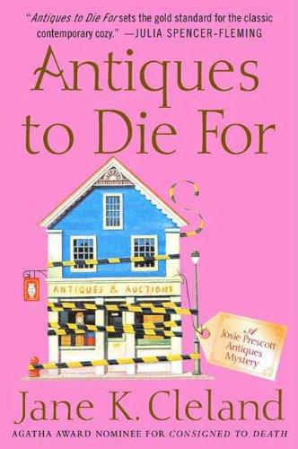 Antiques to Die For (Josie Prescott Antiques Mysteries Book 3)