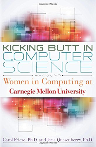 Download Kicking Butt in Computer Science: Women in Computing at Carnegie Mellon University pdf epub