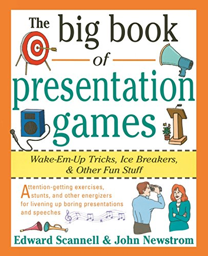 The Big Book of Presentation Games: Wake-Em-Up Tricks, Icebreakers, and Other Fun -