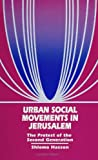 Urban Social Movements in Jerusalem : The Protest of the Second Generation, Hasson, Shlomo, 0791414280