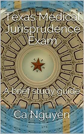 Texas Medical Jurisprudence Exam A Brief Study Guide