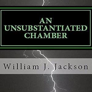 An Unsubstantiated Chamber Audiobook