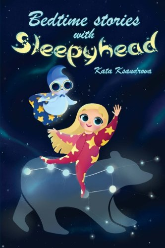 Bedtime stories with Sleepyhead (Volume 1)