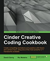 Cinder Creative Coding Cookbook Front Cover