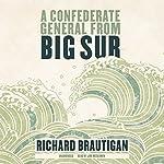 A Confederate General from Big Sur | Richard Brautigan