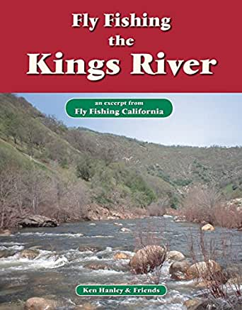 Fly fishing the kings river an excerpt from for Kings river fishing