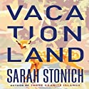 Vacationland Audiobook by Sarah Stonich Narrated by Amanda Ronconi
