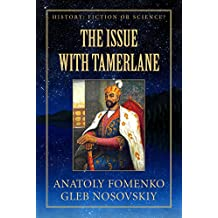 """The Issue with Tamerlane: Tamerlane """"Sword of Islam"""" figure was a blend  of Temir Aksak from the late XIV and Sultan Mehmet II (Mohammed II), the famous ... (History; Fiction or Science? Book 11)"""