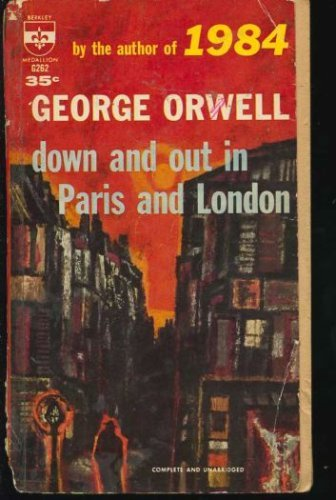 Down and out in Paris and London (A Berkley Medallion Book)