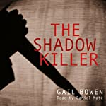 The Shadow Killer: Charlie D. Mystery Series, Book 3 | Gail Bowen