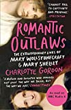 download ebook romantic outlaws: the extraordinary lives of mary wollstonecraft and mary shelley by charlotte gordon (2016-02-25) pdf epub