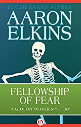 Fellowship of Fear (The Gideon Oliver Mysteries Book 1)