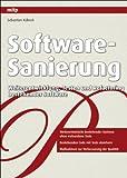 Software-Sanierung: Weiterentwicklung, Testen und Refactoring bestehender Software