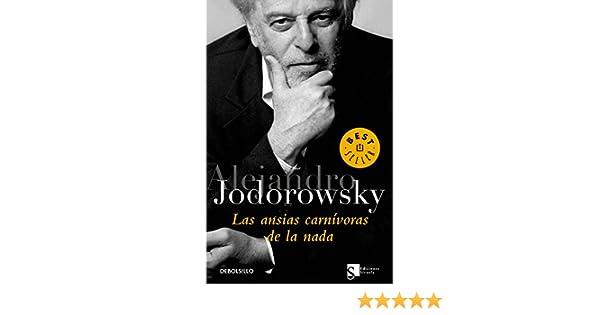 Las ansias carnivoras de la nada (Spanish Edition): Alejandro Jodorowsky: 9788483463079: Amazon.com: Books