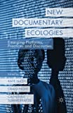 New Documentary Ecologies: Emerging