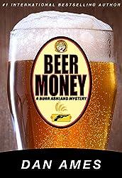 Beer Money: A Burr Ashland Mystery