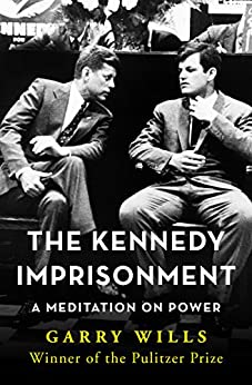 image for The Kennedy Imprisonment: A Meditation on Power