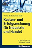 Kosten- und Erfolgsrechnung Fur Industrie und Handel, Barth, Thomas and Barth, Daniela, 3170230239
