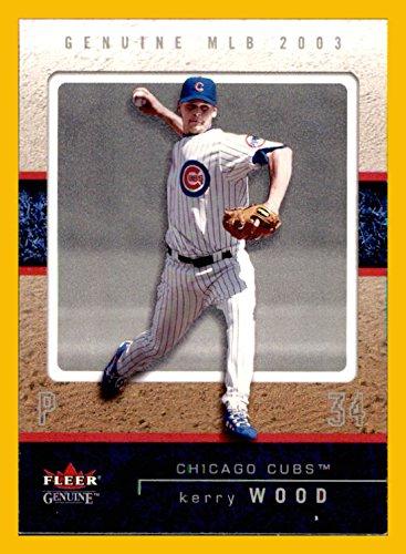 (2003 Fleer Genuine #6 Kerry Wood CHICAGO CUBS)