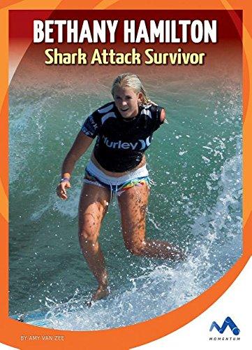 Bethany Hamilton: Shark Attack Survivor (True Stories, Real People)