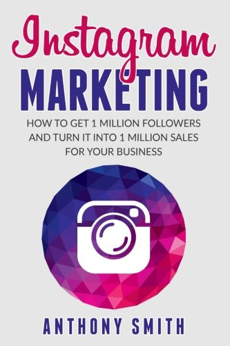 51xOGgg5wOL - Instagram Marketing: How to Get 1 Million Followers and Turn it into 1 Million Sales for Your Business