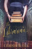 The Librarian (The Librarian Chronicles Book One) by  Christy Sloat in stock, buy online here