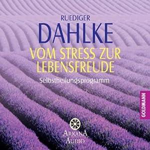 Vom Stress zur Lebensfreude Hörbuch
