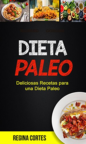 Amazon.com: Dieta paleo: Deliciosas Recetas para una Dieta ...